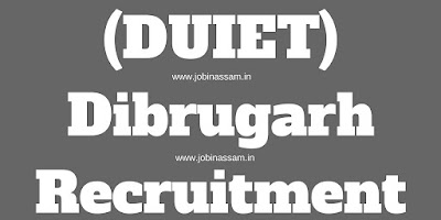 DUIET, Dibrugarh Recruitment