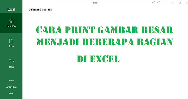 Cara Print Gambar Besar Menjadi Beberapa Bagian di Excel