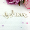 http://www.makeitcrafty.com/believe-word-chipboard.html