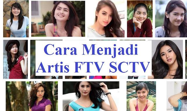 Cara Menjadi Artis FTV SCTV