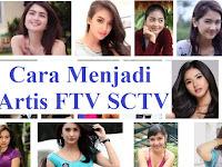 4 Cara Menjadi Artis FTV SCTV Terbaru 2018