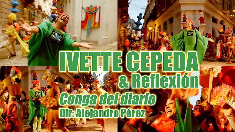 Ivette Cepeda y Reflexión - ¨Conga del diario¨ - Videoclip - Dirección: Alejandro Pérez. Portal del Vídeo Clip Cubano