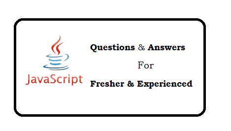 Javascript Questions And Answers for Fresher and Experienced