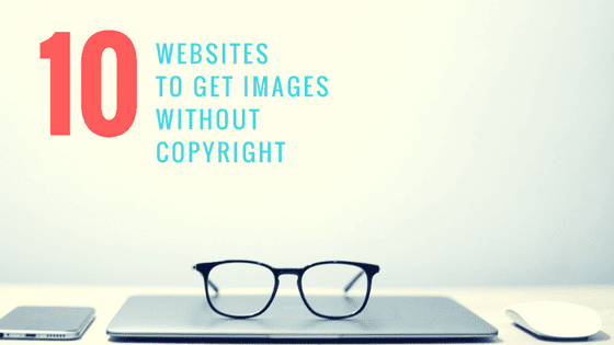 10 websites to get free images for website (2018 Edition)