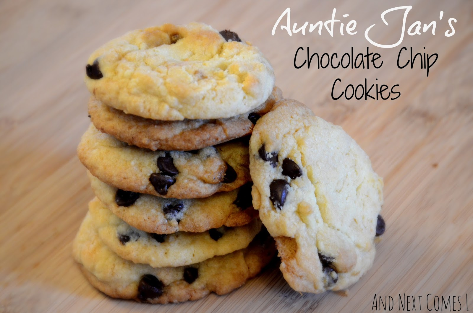 Auntie Jan's chocolate chip cookies recipe from And Next Comes L