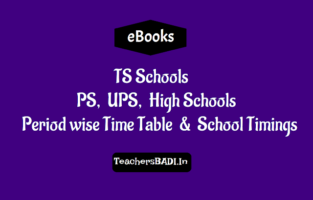 ps,ups,high schools new timings and time table 2018-2019,ts schools new timings and time table,telangana schools,period wise time table,ghmc schools timings and time table, telangana primary and upper primary, high schools school timings and time table
