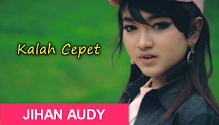 Download Lagu Jihan Audy Kalah Cepet Mp3 (Dangdut Koplo 2018),Jihan Audy, Dangdut Koplo, 2018,
