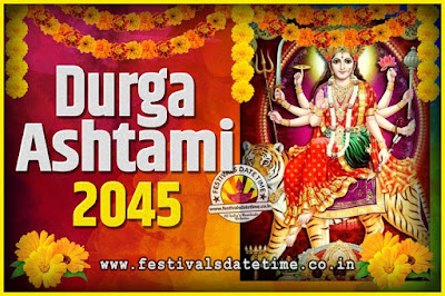 2045 Durga Ashtami Pooja Date and Time, 2045 Durga Ashtami Calendar