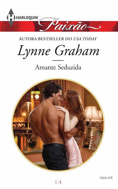 Amante Seduzida Harlequin Paixão - ed.428 - Lynne Graham