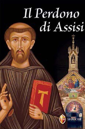 2 agosto - Il Perdono di Assisi