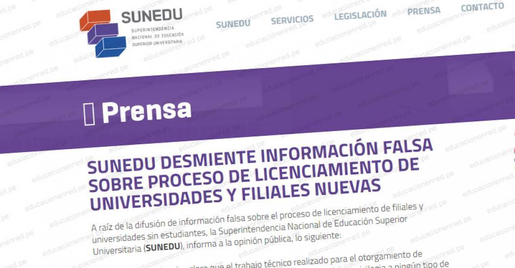 SUNEDU desmiente información falsa de portal de noticias sobre proceso de licenciamiento de universidades y filiales nuevas