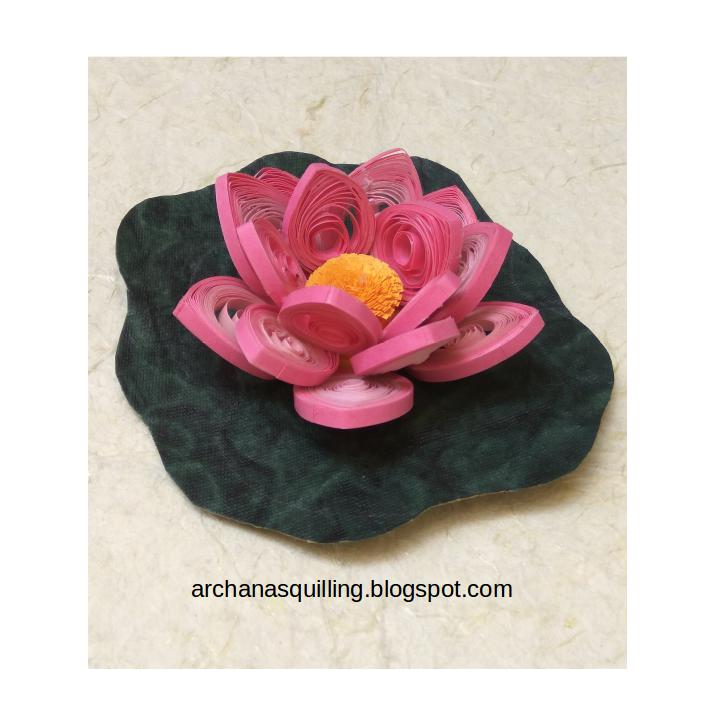 Welcome To The World Of Archanas Quilling Art Quilling 3d Lotus Flower