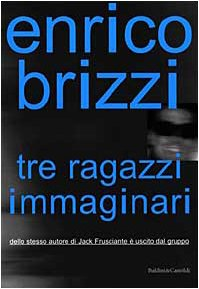 Tre Ragazzi Immaginari - Brizzi