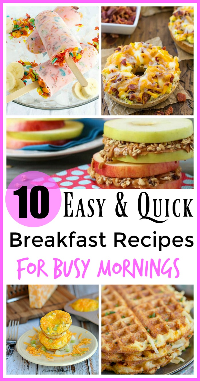 10 Easy Breakfast Recipes for Busy Moms- Busy mornings getting in the way of your family having a good breakfast? You need these easy breakfast recipes for busy moms! | quick recipe, fast recipe, breakfast ideas, breakfast for kids