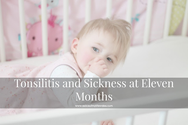 copying with tonsilitis and sickness at eleven months