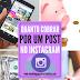 Quanto Vale Seu Post no Instagram?
