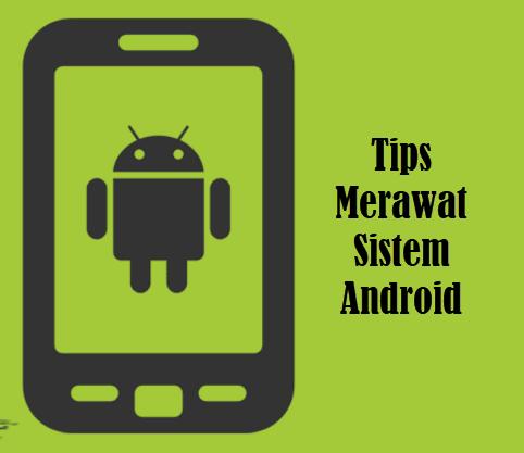 10 Aplikasi Untuk Perawatan Sistem Android Agar Awet dan Tahan Lama