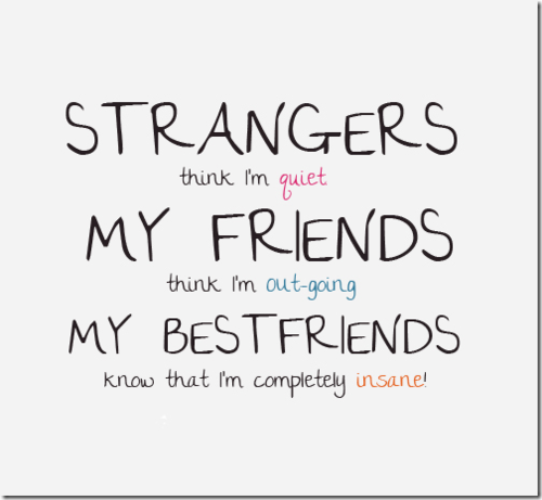 I Love U Friend Quotes: Strangers Think I'm Quiet My Friends