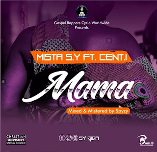 Hot!! Download Mama by Mista SY ft Cent I