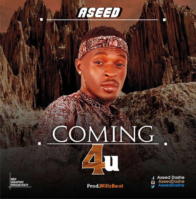 [Music] Aseed Coming For You Prod. by WillzBeat