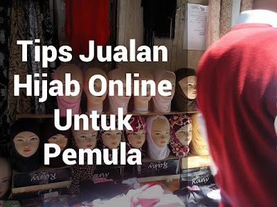 Tips Jualan Hijab Online Untuk Pemula/Mahasiswa