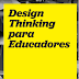 "Descarga el libro ""Design Thinking para Educadores"""