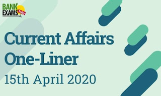 Current Affairs One-Liner: 15th April 2020