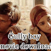 Gully boy movie download 720p and movie collection