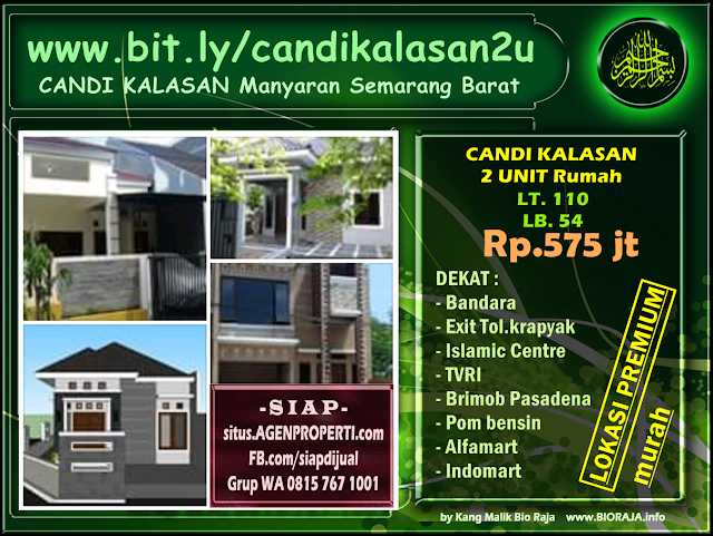 Rumah dijual di Jl. Candi Kalasan Manyaran Semarang Barat?  CANDI KALASAN 2 UNIT  Harga murah  Rp.575 juta . Cash/kredit KPR. Tipe Luas bangunan/tanah: 54/180