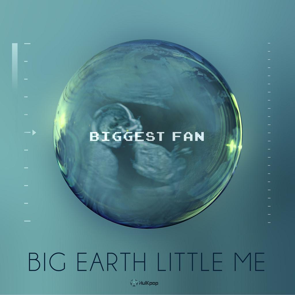 [Single] Big Earth Little Me – Biggest Fan