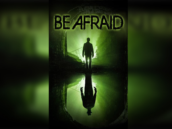 Sinopsis, detail dan nonton trailer Film Be Afraid (2017)