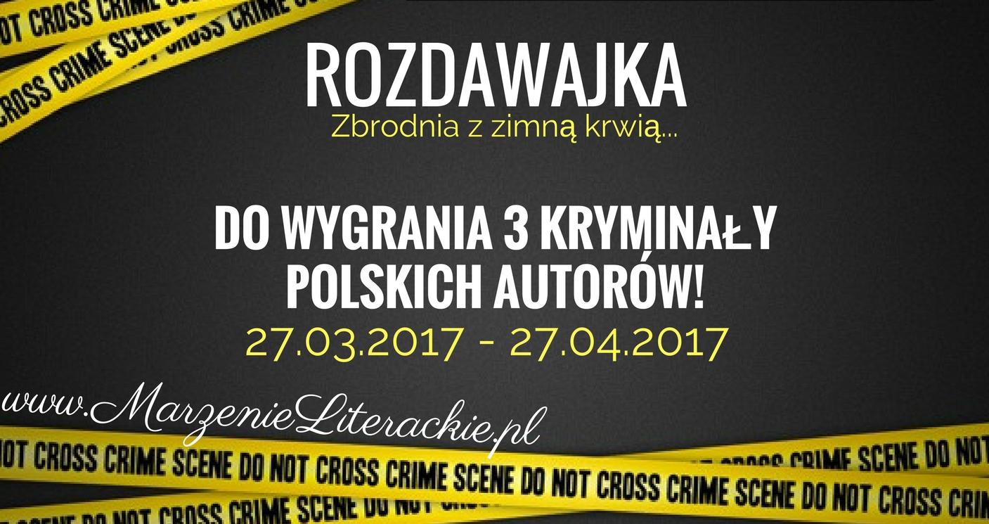Rozdawajka 'Zbrodnia z zimną krwią': do wygrania 3 kryminały polskich autorów! [ZAKOŃCZONY]