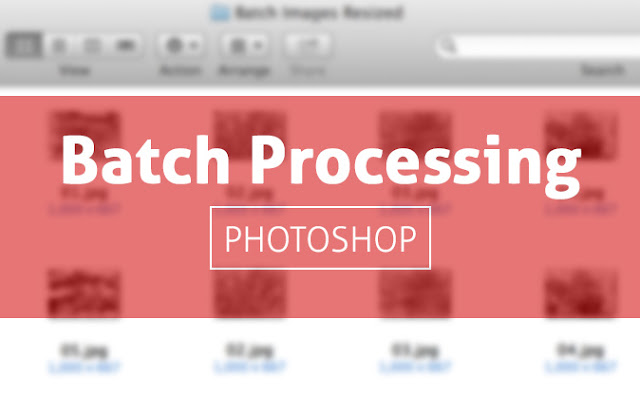 Batch Processing Photoshop