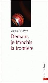 Demain, je franchis la frontière - Agnès Dumont