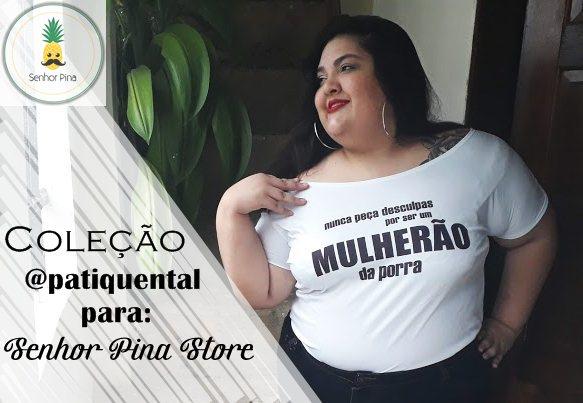 Tshirts com frases empoderadas minha coleção com Sr Pina Store