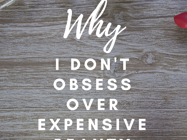 Why I Don't Obsess Over Expensive Beauty Products