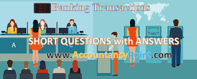 Banking Transactions – Short Questions with Answers