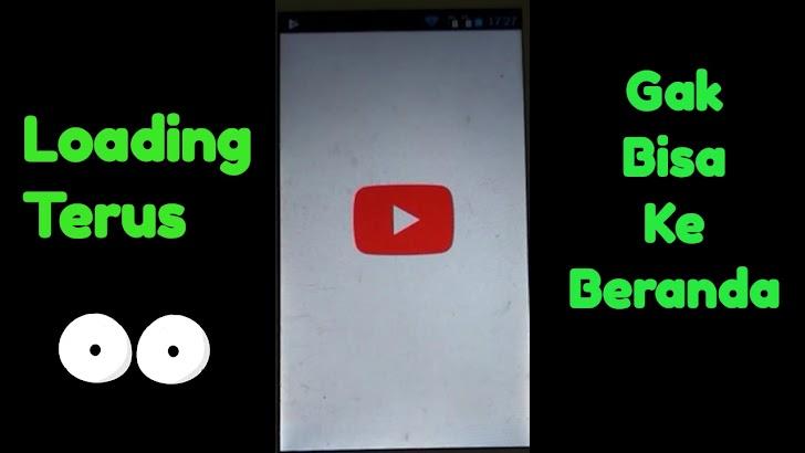 Cara Tepat Mengatasi Aplikasi YouTube Tidak Bisa Di Buka Pada Smartphone Android Loading Terus
