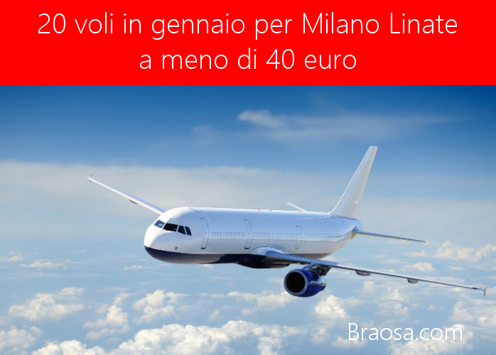 10 voli per Milano Linate in gennaio 2018 a meno di 400 euro da prendere al volo