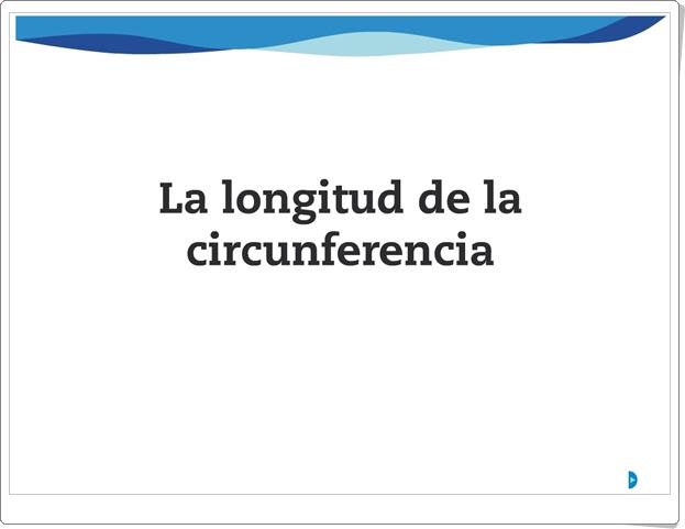 """""""La longitud de la circunferencia"""" (Presentación de Matemáticas)"""
