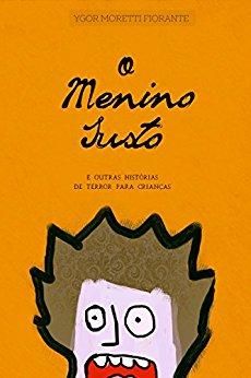 O menino susto e outras histórias de terror para crianças - Ygor Moretti