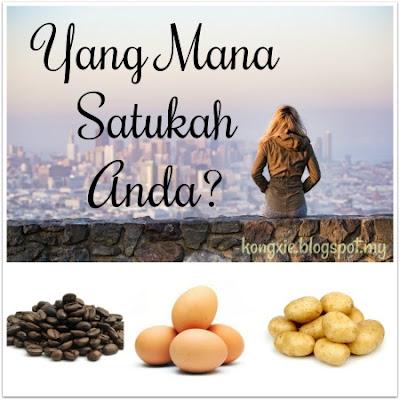 http://kongxie.blogspot.my/2017/08/kisah-di-sebalik-kentang-telur-dan-biji.html