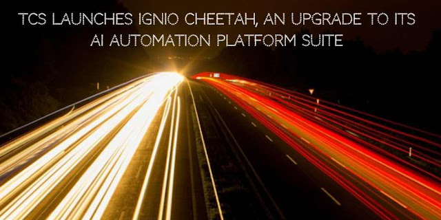 TCS launches Ignio Cheetah, an upgrade to its AI Automation Platform Suite