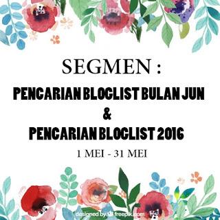 SEGMEN : PENCARIAN BLOGLIST BULAN JUN & PENCARIAN BLOGLIST TAHUN 2016