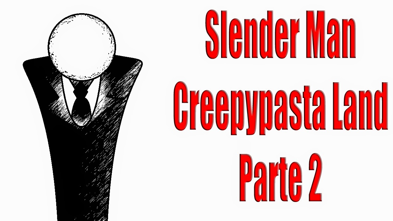 Creepypasta Land Slender Man