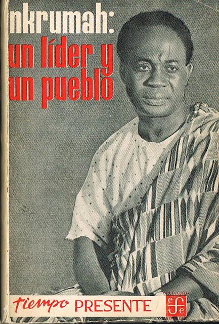 Kwame Nkrumah: Un lider y un pueblo