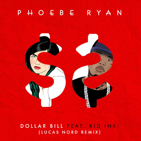 Phoebe Ryan - Dollar Bill (Lucas Nord Remix) [feat. Kid Ink] - Single Cover