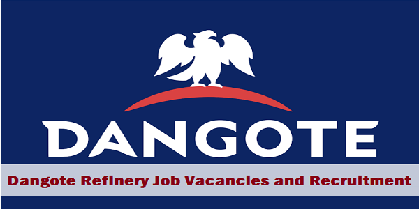 Dangote Refinery Graduate Trainee and Experienced Positions Recruitment 2019