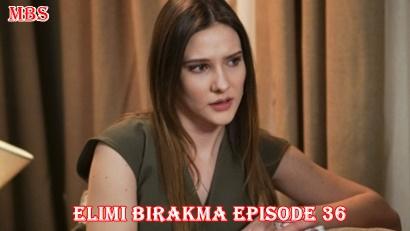 ELIMI BIRAKMA 36