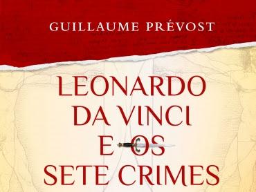 Resenha Leonardo da Vinci e os Sete Crimes de Roma - Guillaume Prévost